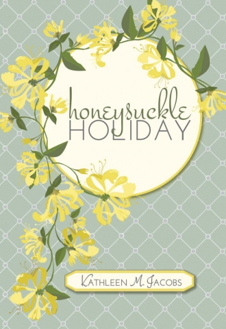 Honesuckle Holiday by Kathleen M. Jacobs, designed by Anna Hartman, Creative